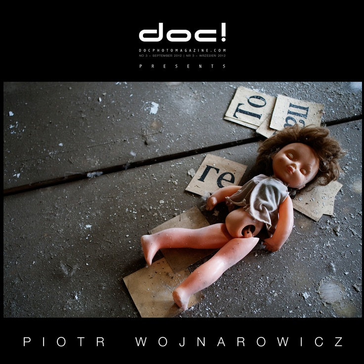 "doc! photo magazine presents:    ""Lost childhood"" by Piotr Wojnarowicz  #3, pp. 9-29"
