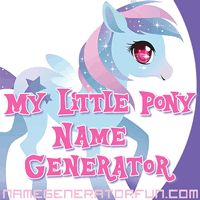 The Pony Name Generator: Your My Little Pony Name I got Blue Velvet a Pegasus pony.....