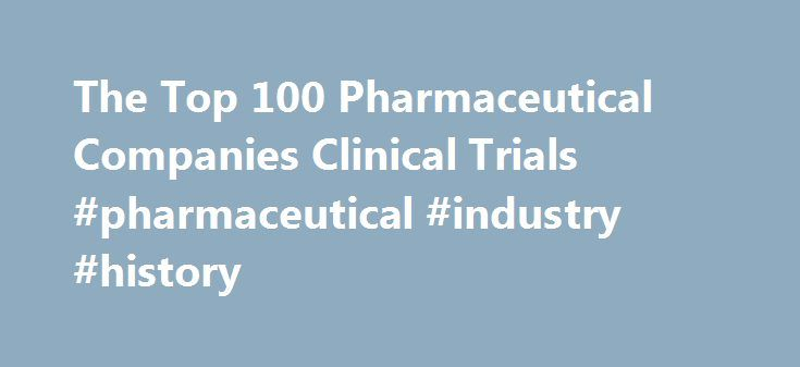 The Top 100 Pharmaceutical Companies Clinical Trials #pharmaceutical #industry #history http://pharma.remmont.com/the-top-100-pharmaceutical-companies-clinical-trials-pharmaceutical-industry-history/  #top 100 pharma companies # The Top 100 Pharmaceutical Companies Clinical Trials Traumatic coagulopathy is frequent and is an independent risk factor of mortality. Its detection mainly relies upon classic biological test like the prothrombin time and the international normaliezd ratio (INR)…
