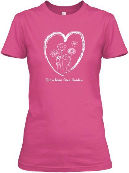 Grow Your Own Garden Tee Shirts   Teespring