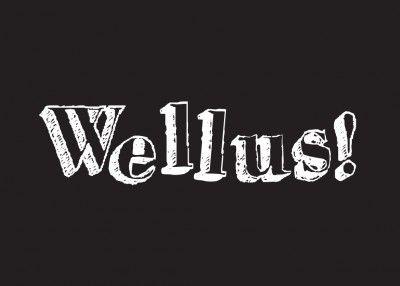 Wellus!