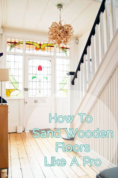 DIY Guide – How To Sand Wooden Floors and Floorboards   www.littlehouseonthecorner.com