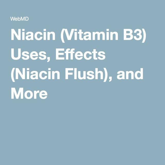 Niacin (Vitamin B3) Uses, Effects (Niacin Flush), and More