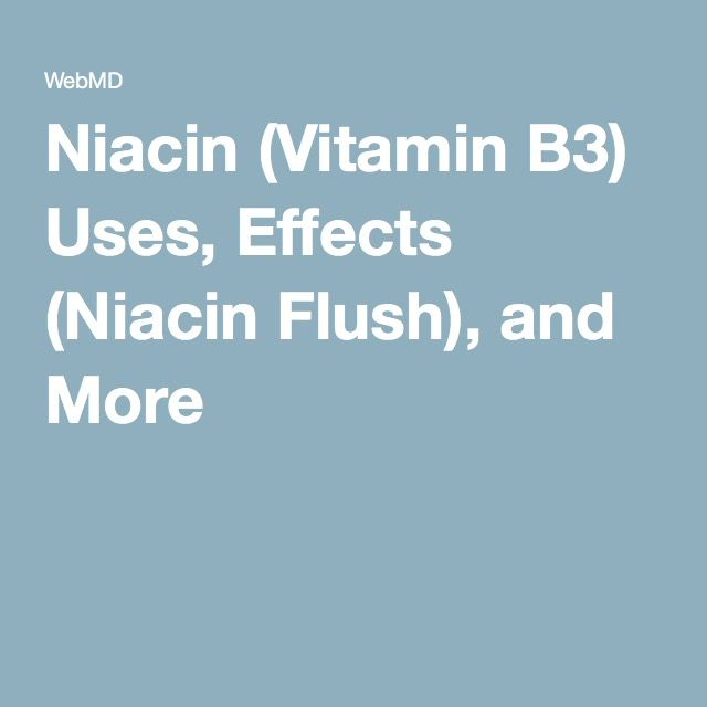 Niacin (Vitamin B3) Uses, Effects (Niacin Flush), and More
