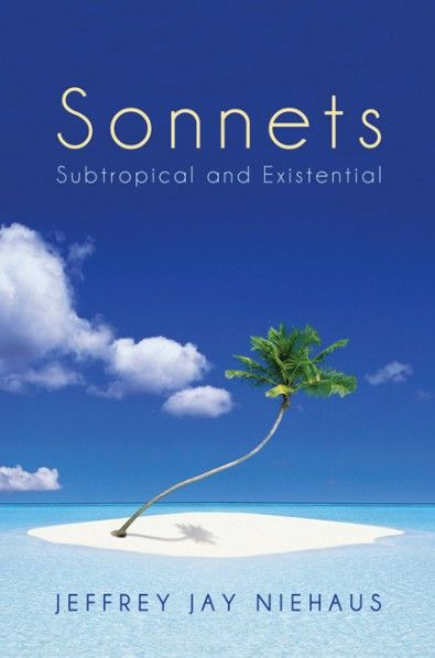SONNETS (Subtropical and Existential; by Jeffrey Jay Niehaus; Imprint: Resource Publications). The one hundred sonnets in this volume carry us beyond the author's boyhood into a voyage of adult concerns but also playfulness, love of art, and intimations of Paradise. They affirm in many ways a nobility Wallace Stevens thought was hard to find in contemporary poetry.
