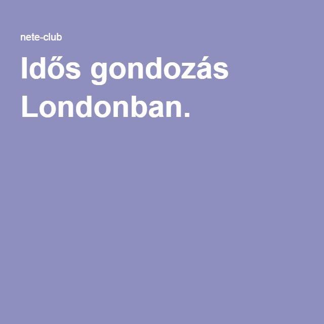 Idős gondozás Londonban.