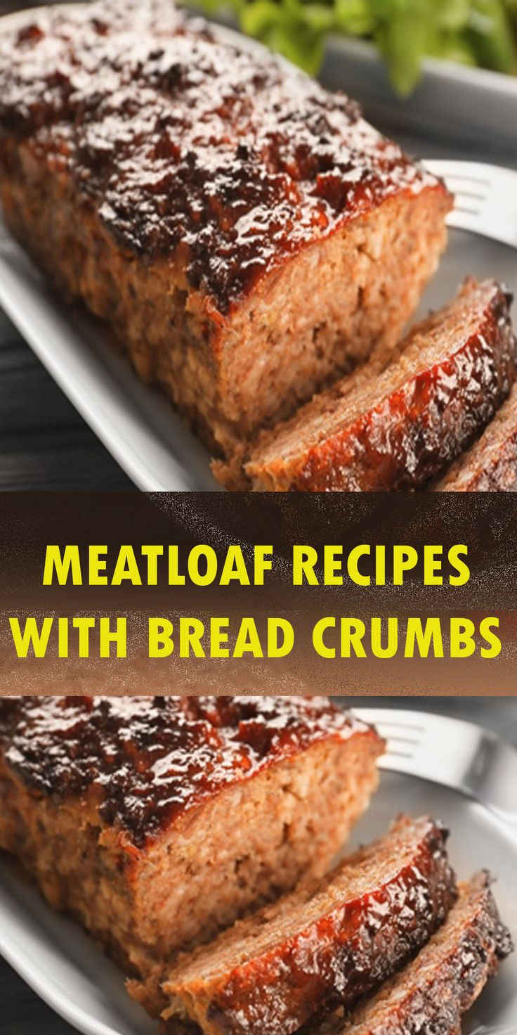 HOW TO MAKE MEATLOAF RECIPES WITH BREAD CRUMBS Meat loaf