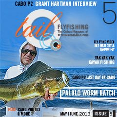 Tail Fly FIshing Magazine - Issue 5 May 2013 - There is a free saltwater fly tying video in every issue. Brought to you by Flyfishbonehead