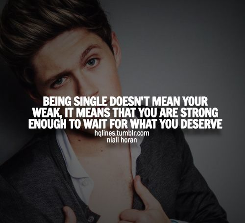 love, single, important, life, strong, true, niall horan, quotes, true quotes, so true, life quotes