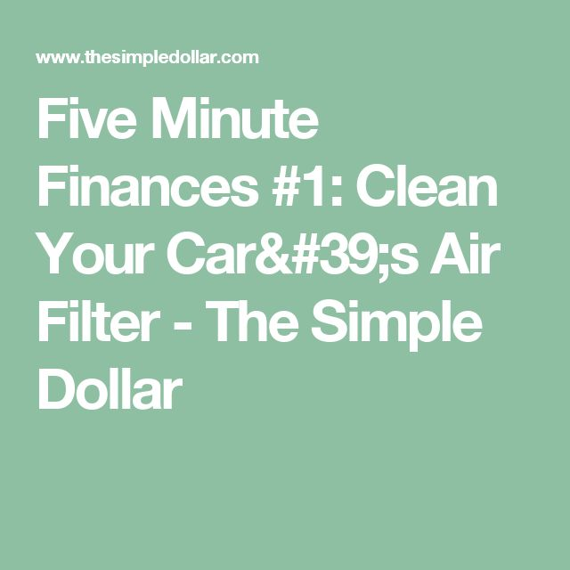 Five Minute Finances #1: Clean Your Car's Air Filter - The Simple Dollar