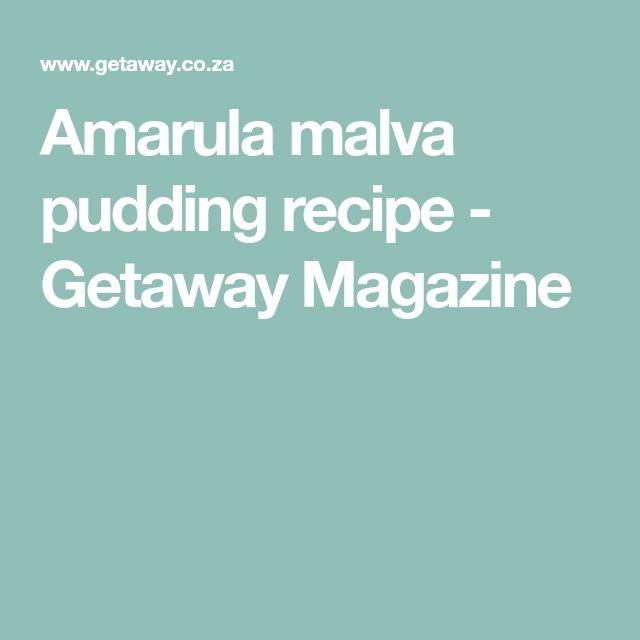 Amarula malva pudding recipe - Getaway Magazine
