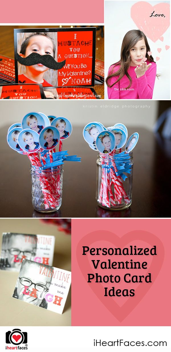 20+ Personalized Valentine Photo Card Ideas. http://www.iheartfaces.com/2015/02/personalized-valentine-photo-card-ideas/