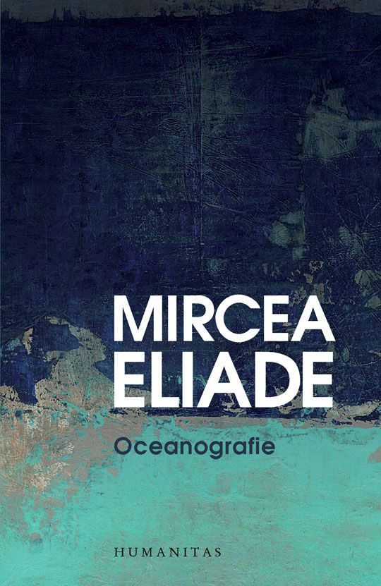 Mircea Eliade - Oceanografie