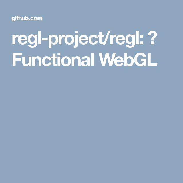 regl-project/regl: 👑 Functional WebGL