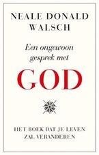Een ongewoon gesprek met God. Neale Donald Walsch Nog lezen