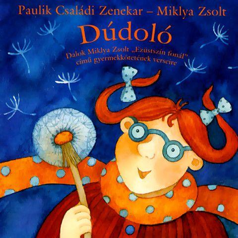 Dúdoló - Miklya Zsolt-Paulik Csanádi Zenekar - dal
