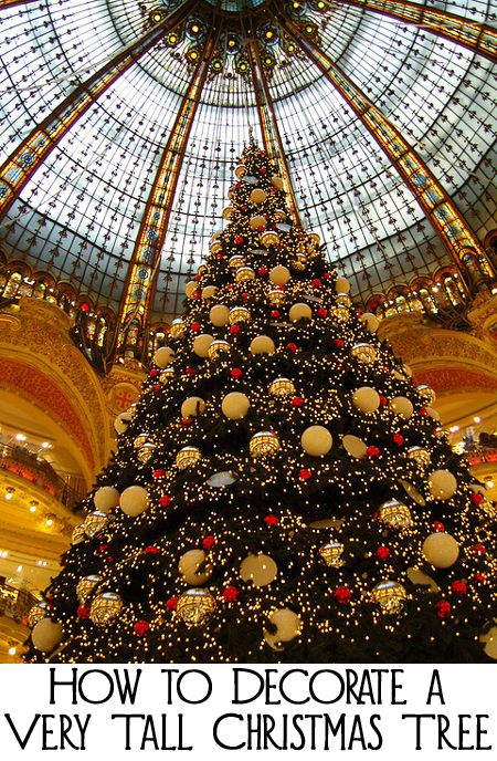 How to Decorate a Very Tall Christmas Tree - 12 foot tall, 15 foot tall, 20 foot tall, 50 foot tall......the ceiling is the limit!!!!!