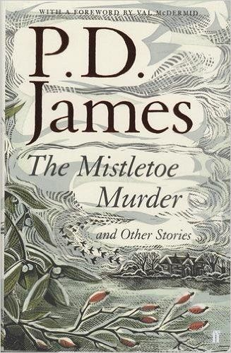 The Mistletoe Murder and Other Stories by P. D. James