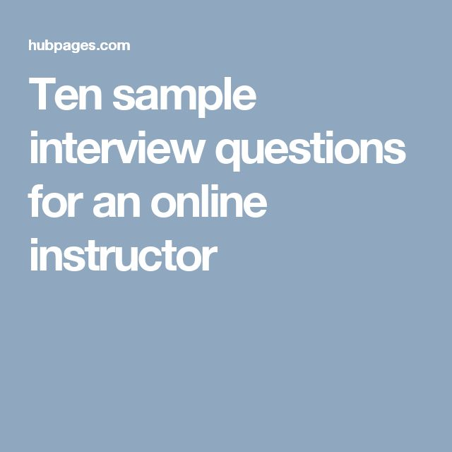 Ten sample interview questions for an online instructor