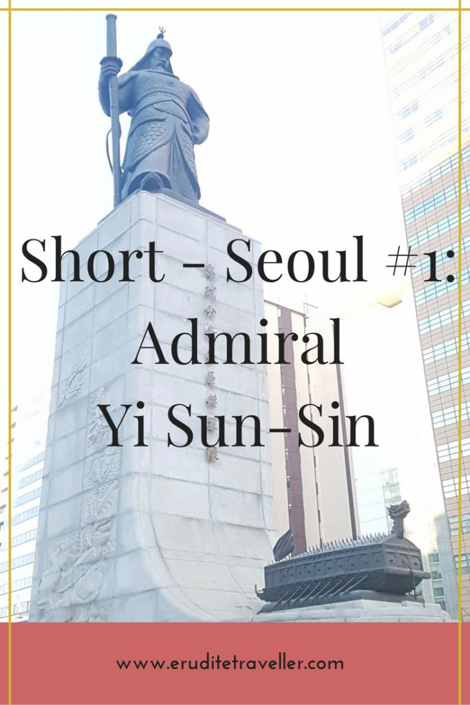 Admiral Yi Sun-sin and his turtle ship in Central Seoul