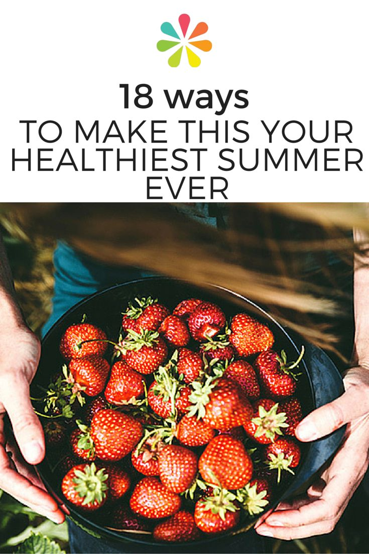 Here are 18 ideas to motivate and inspire you throughout the sunny months ahead: #summerhealth #everydayhealth   everydayhealth.com