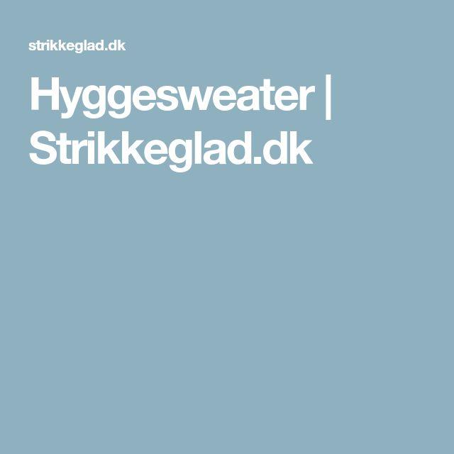 Hyggesweater | Strikkeglad.dk