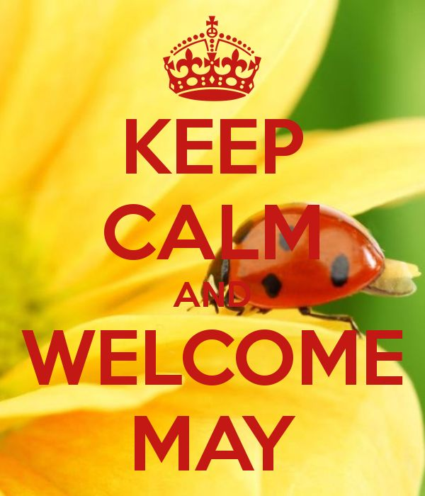 KEEP CALM AND WELCOME MAY