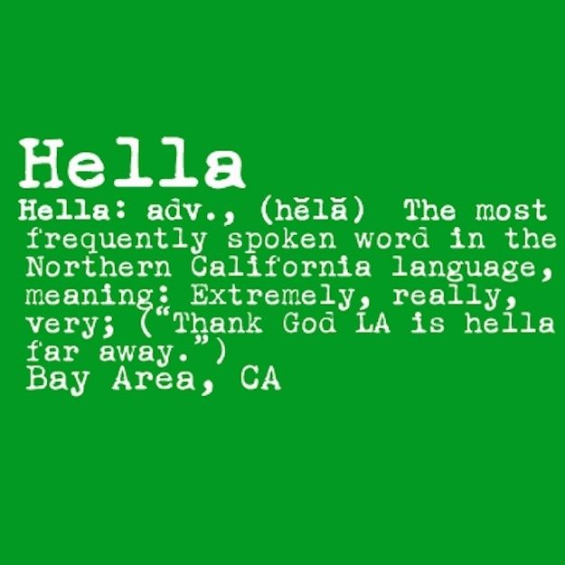 Hella | 22 Reasons Nor Cal Is The BestCal