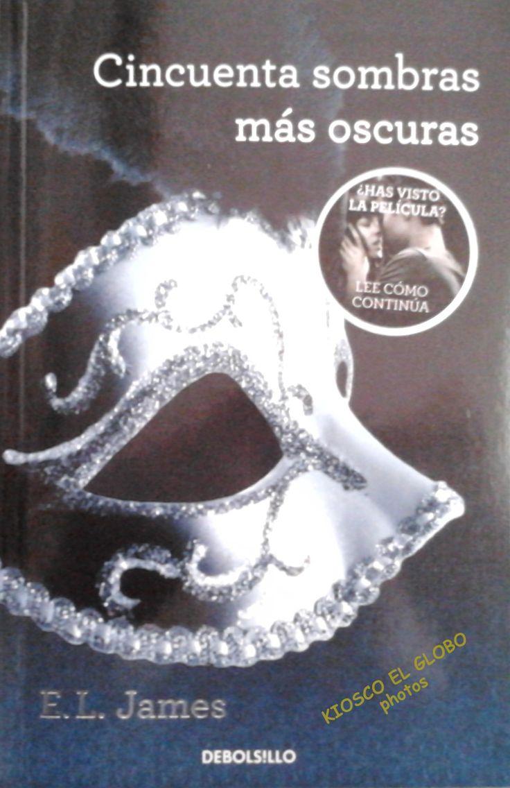 "¿Un libro para la Semana Santa?  El libro de moda   ""Cincuenta sombras mas oscuras""  Por E.l. James   VEN A KIOSCO EL GLOBO"