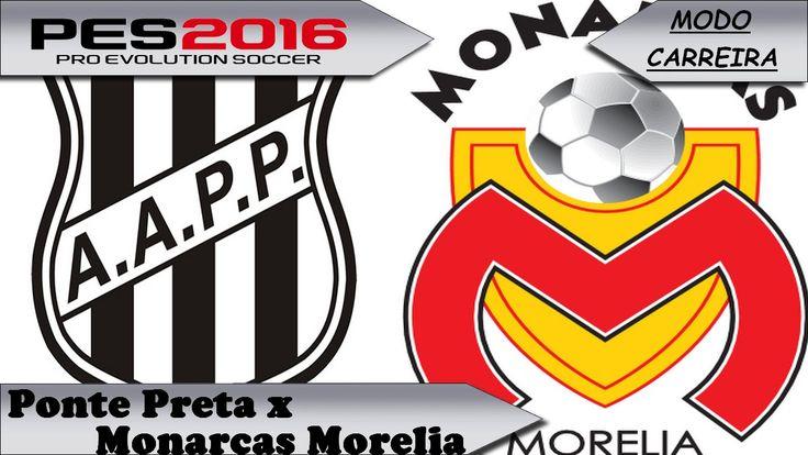 PES 2016  Ponte Preta x Monarcas Morelia [ Modo carreira ]