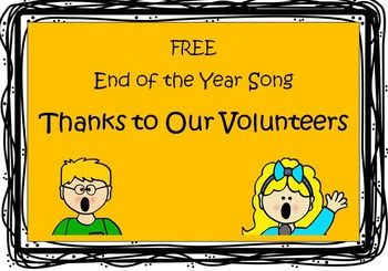 **FREE***  In celebration of the End of the Year here is a FREE download of an easy original song that can be used to show your students' appreciation for their classroom volunteers. Have a great End of the Year celebration!