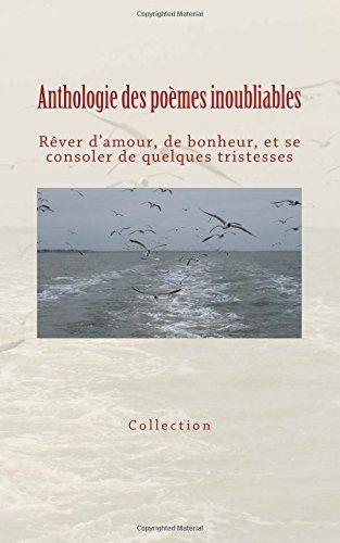 Anthologie des poèmes inoubliables: Rêver d'amour, de bon... https://www.amazon.fr/dp/2366592833/ref=cm_sw_r_pi_dp_x_aNybAbYQJDB2Q