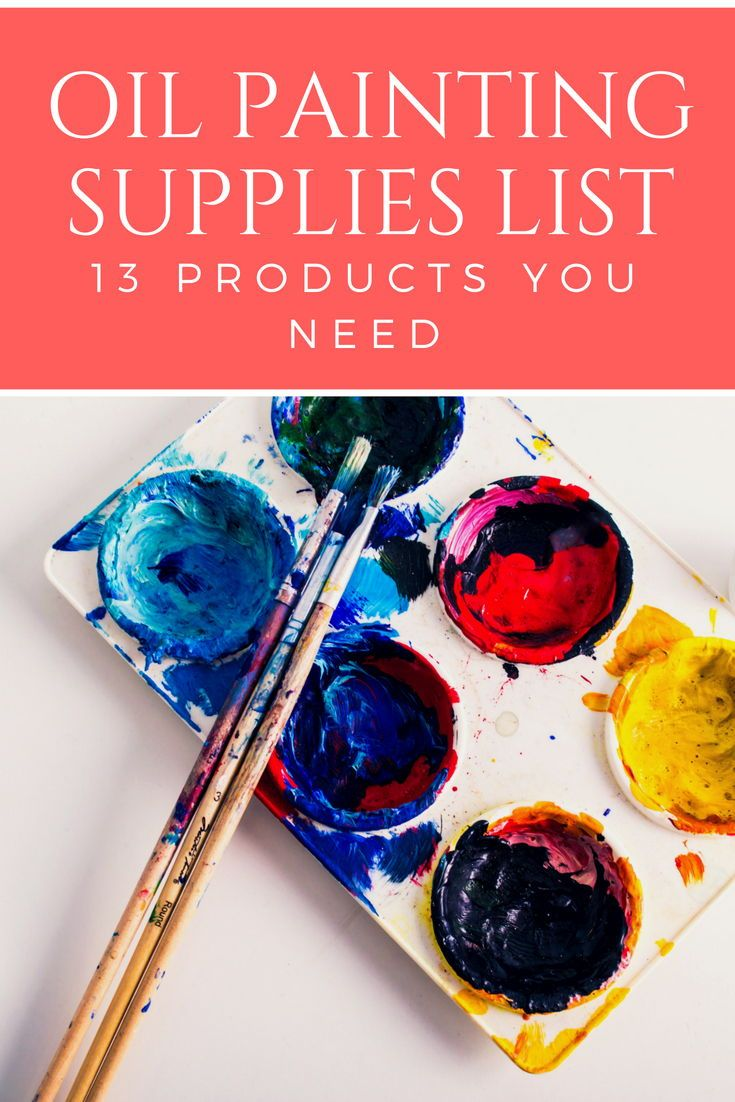 Top 13 Oil Painting Supplies List Oil Painting Supplies Art