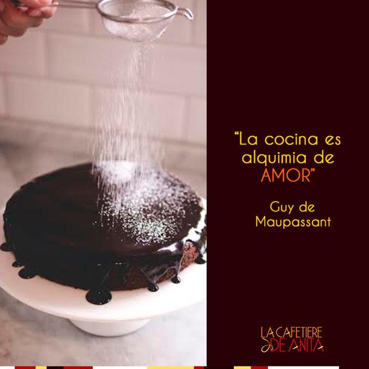 """""""La cocina es alquimia de amor"""". Guy de Maupassant, escritor francés. Imagen vía http://bit.ly/1sKn4lH"""