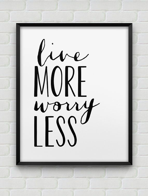 printable 'live more worry less' poster // inspirational instant download print // black and white typographic home decor // modern print