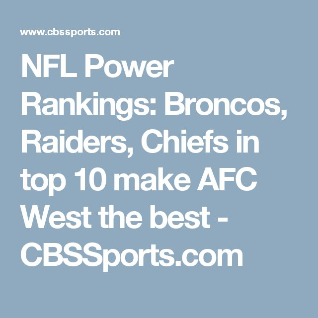 NFL Power Rankings: Broncos, Raiders, Chiefs in top 10 make AFC West the best - CBSSports.com