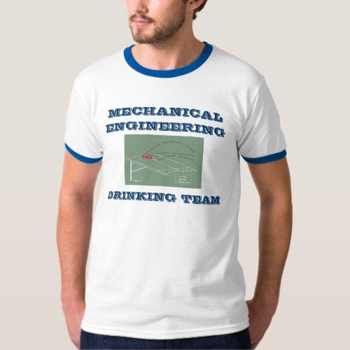 MECHANICAL ENGINEERING DRINKING TEAM T-Shirt