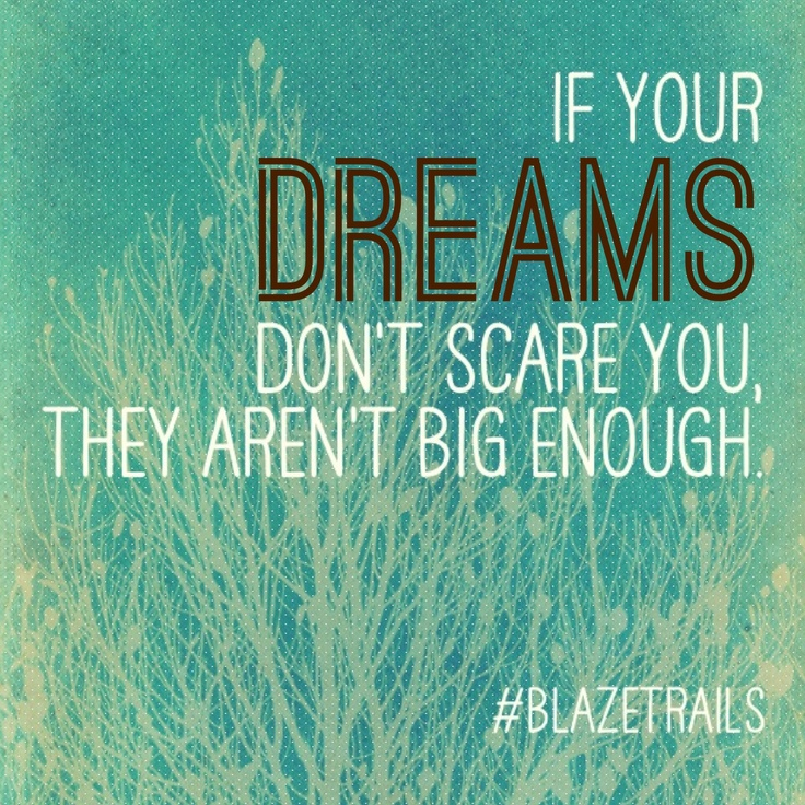 In order to do it, you must first dream it!