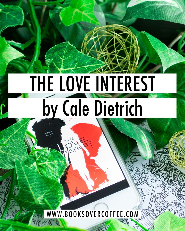 Review of The Love Interest by Cale Dietrich
