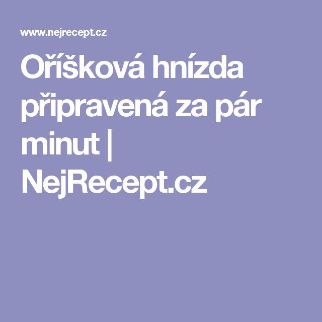 Oříšková hnízda připravená za pár minut | NejRecept.cz