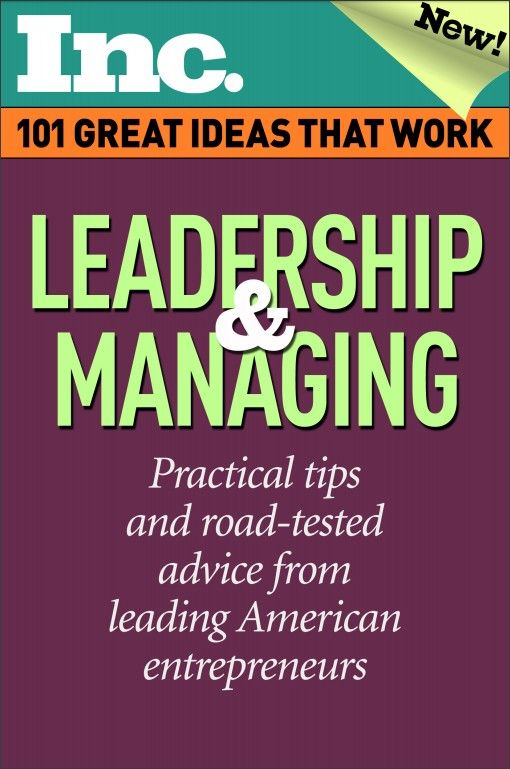 """Practical tips and road-tested advice from leading American entrepreneurs. Download this ebook: """"101 Great Ideas That Work: Leadership & Managing"""" for FREE ($6.95 Value)"""