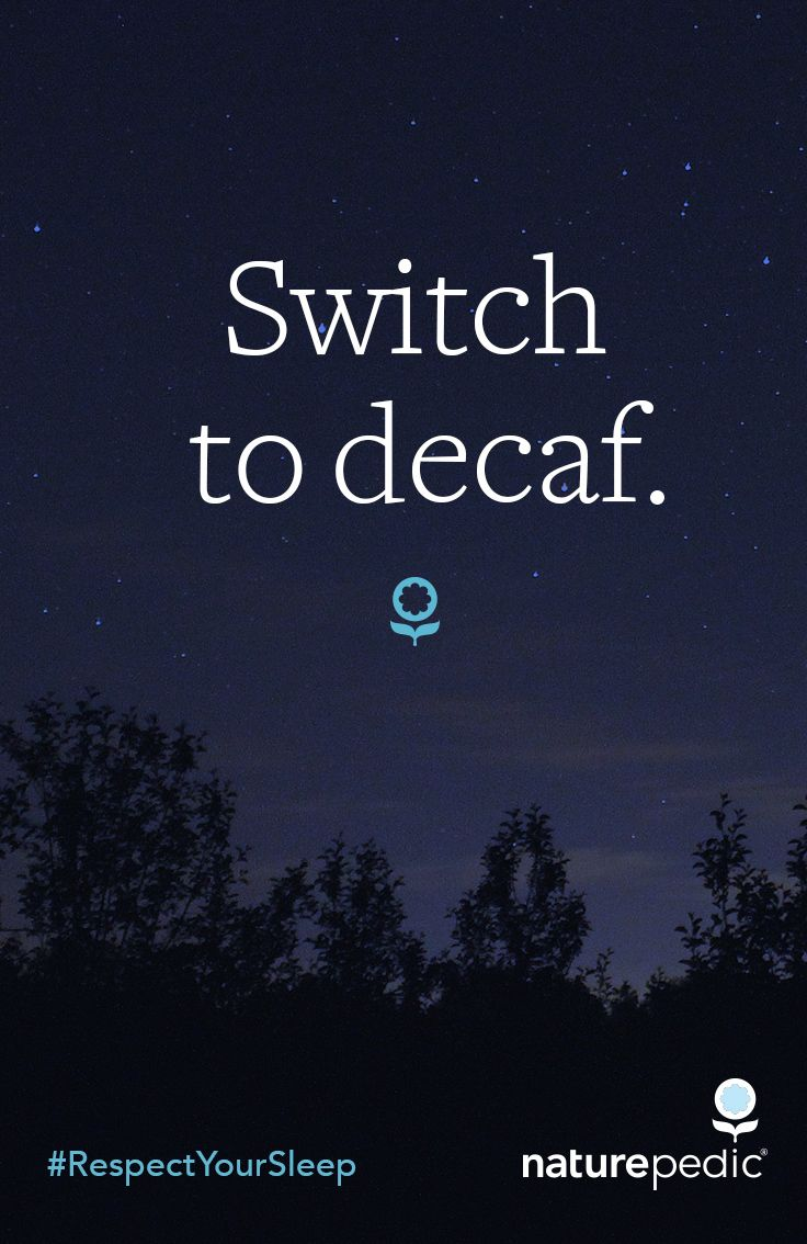 Wind Down Wednesday: Switch to decaf coffee or tea in the afternoon so you can relax for bedtime. #RespectYourSleep