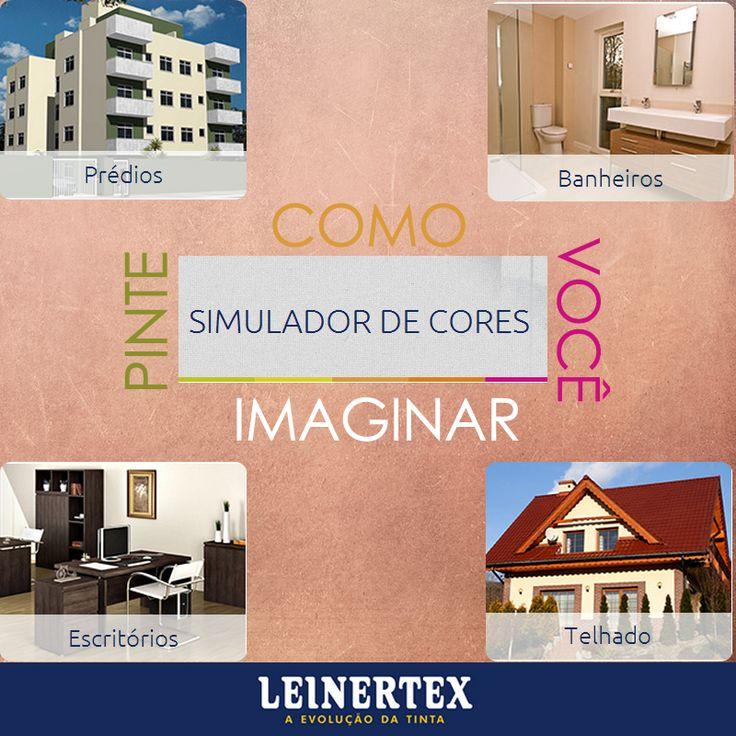 Com o Simulador de Cor Leinertex você tem muito mais cores. Acesse - leinertex.com.br/simulador