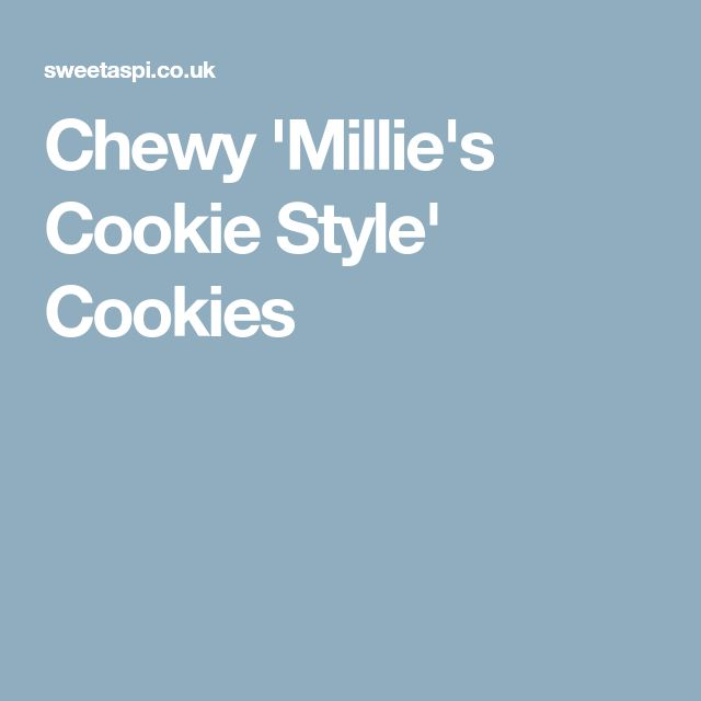 Chewy 'Millie's Cookie Style' Cookies