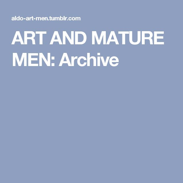 ART AND MATURE MEN: Archive