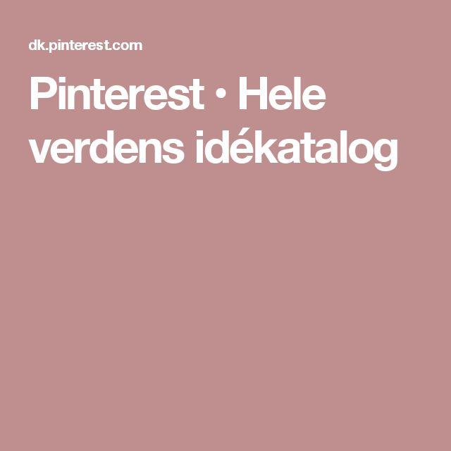 Pinterest • Hele verdens idékatalog