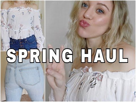 SPRING HAUL 2018 TRY ON | Free People, Madewell, Project Social Tee + More! - YouTube