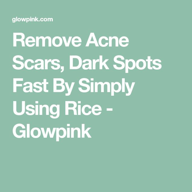 Remove Acne Scars, Dark Spots Fast By Simply Using Rice