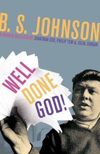 Well Done God!: Selected Prose and Drama of B. S. Johnson: Amazon.co.uk: B S Johnson: 9781447227106: Books