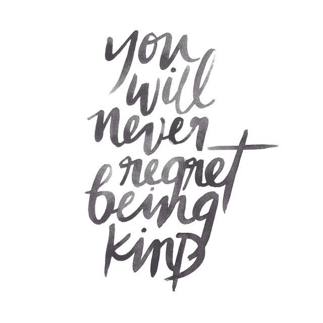 You'll never regret being kind | BE NICE | Monday Motivation offered by Michelle Lynne Interiors Group in Dallas